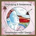 Verjüngung und Entspannung: Fantasiereisen voller Energie Hörbuch von Christiane Heyn Gesprochen von: Andreas Fingas