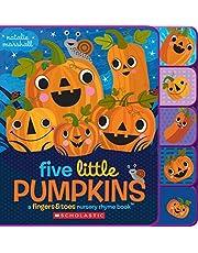Five Little Pumpkins: A Fingers & Toes Nursery Rhyme Book: A Fingers & Toes Nursery Rhyme Book