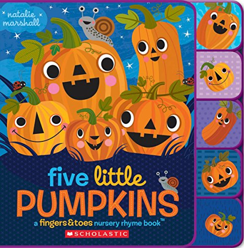 Five Little Pumpkins: A Fingers & Toes Nursery Rhyme Book (Fingers & Toes Nursery Rhymes) -