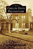 Oregon State Penitentiary, Diane L. Goeres-Gardner and John Ritter, 1467132217