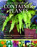 The Encyclopedia of Container Plants, Ray Rogers, 088192962X