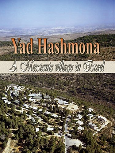 Yad Hashmona - A Messianic village in Israel