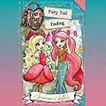 Ever After High: Fairy Tail Ending: A School Story, Book 6 | Suzanne Selfors
