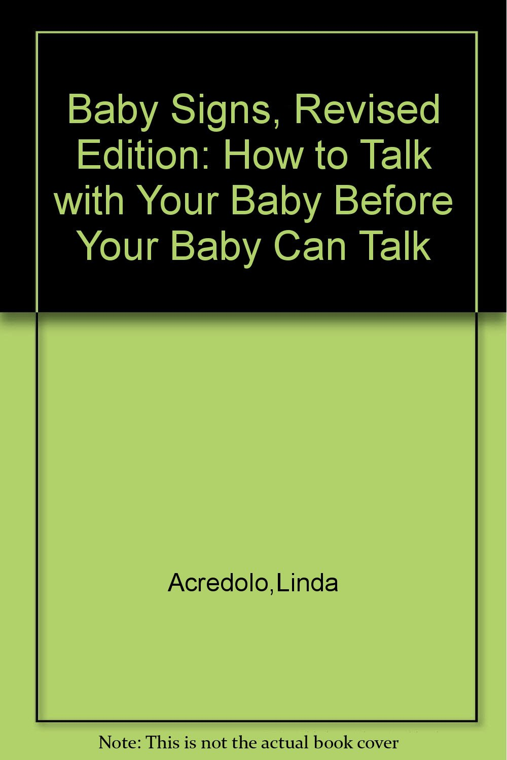Download Baby Signs, Revised Edition: How to Talk with Your Baby Before Your Baby Can Talk pdf
