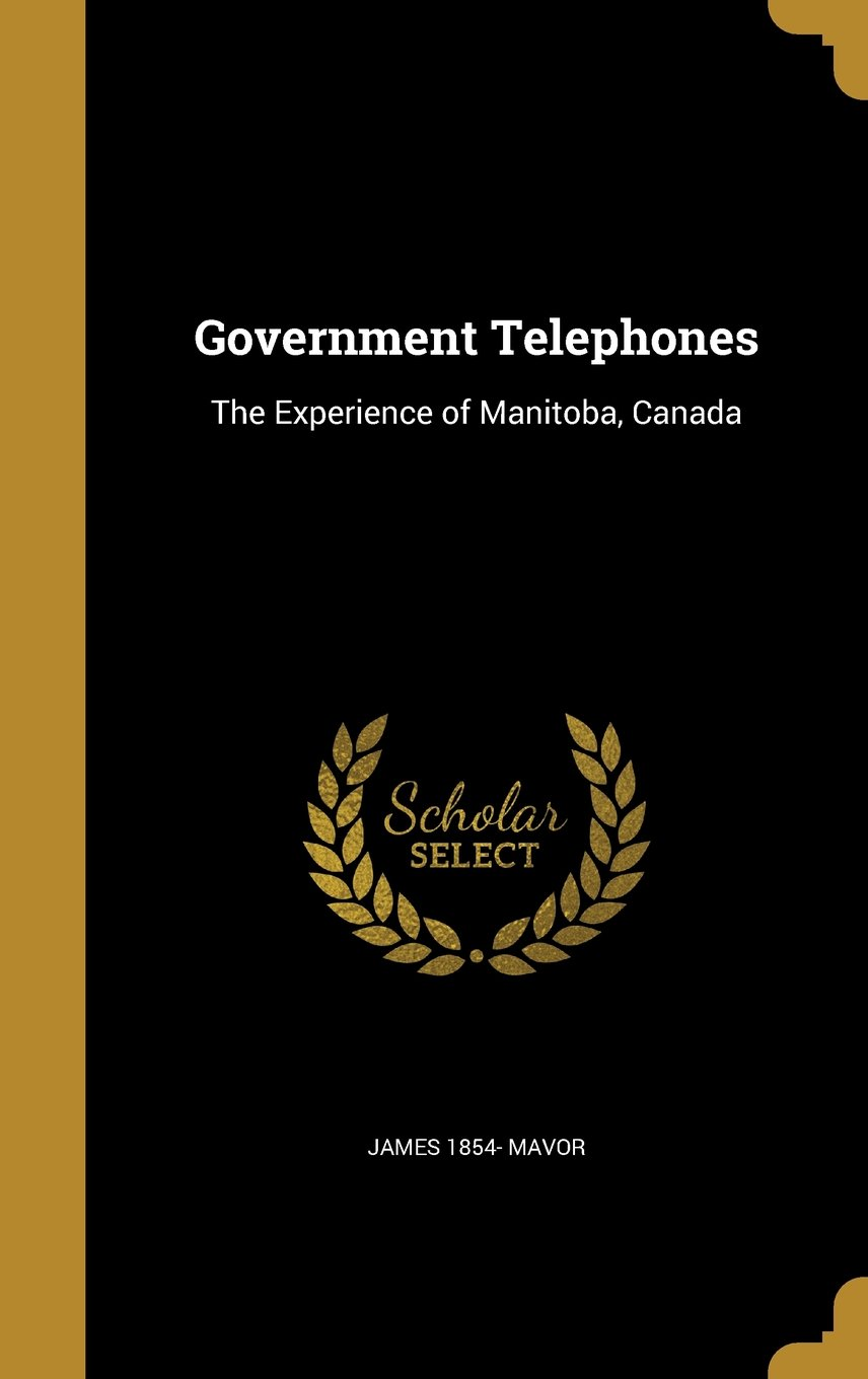 Read Online Government Telephones: The Experience of Manitoba, Canada pdf