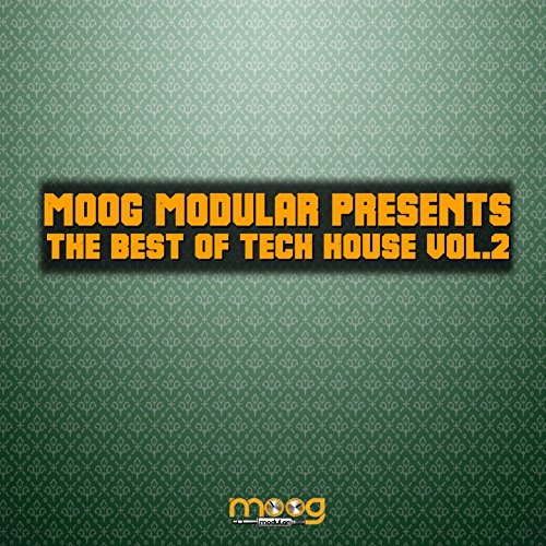 Moog Modular Presents The Best Of Tech House Vol 2 By