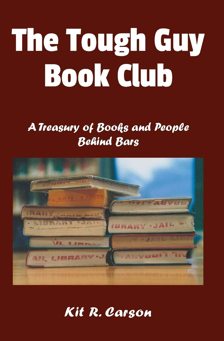 The Tough Guy Book Club: A Treasury of Books and People Behind Bars