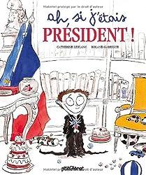 Ah, si j'étais président !
