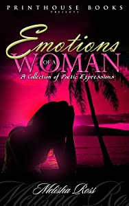 Emotions of A Woman; A Collection of Poetic Expressions.