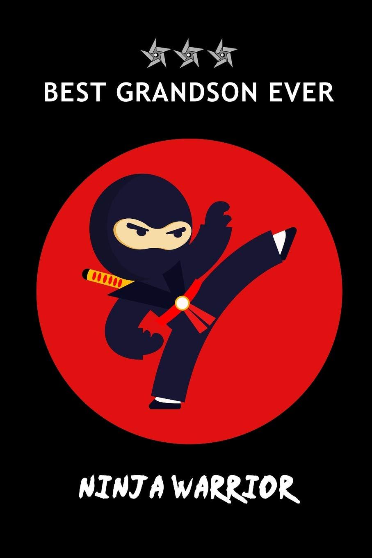 NINJA Warrior BEST Grandson Ever: Cute Ninja Notebook Gift ...