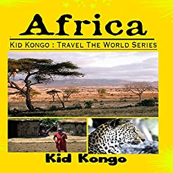 Africa: Kid Kongo Travel the World Series