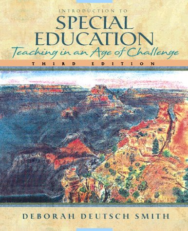 Introduction to Special Education: Teaching in an Age of Challenge