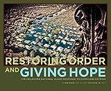 Restoring Order and Giving Hope: The Oklahoma National Guard Response to Hurricane Katrtina