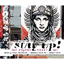 Stay Up!: Los Angeles Street Art