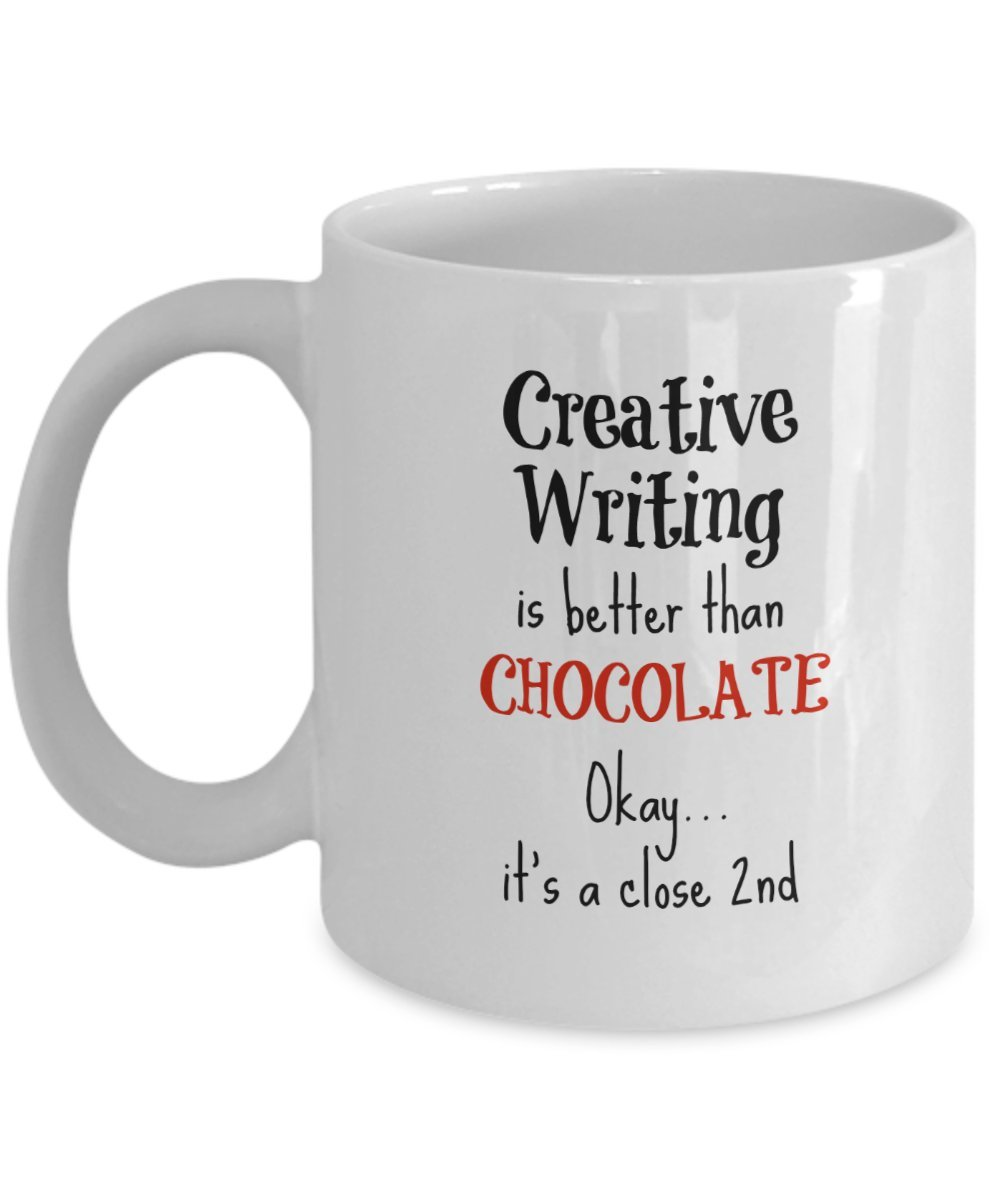 Creative Writer Mug Gifts - Creative Writing is Better Than Chocolate - 11 oz Coffee Cup For Women or Men