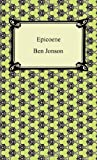Epicoene, or, the Silent Woman, Ben Jonson, 1420940856