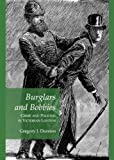 Burglars and Bobbies: Crime and Policing in Victorian London, Gregory J. Durston, 1443840068