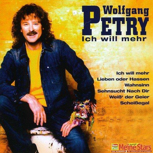 Wolfgang Petry - Ich Will Noch Mehr - Zortam Music