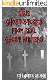True Ghost Stories from Real Ghost Hunters