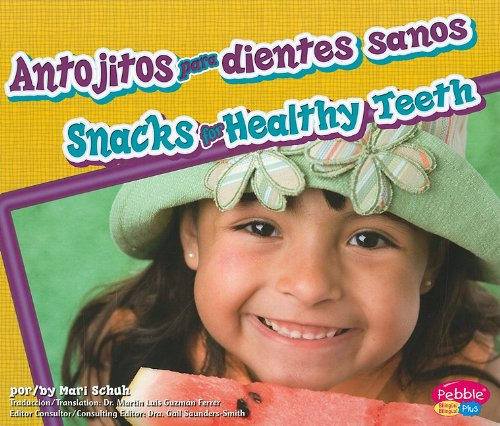 Antojitos para dientes sanos/ Snacks for Healthy Teeth (Dientes Sanos/ Healthy Teeth) (Spanish Edition) (Multilingual Edition) by Brand: Pebble Plus
