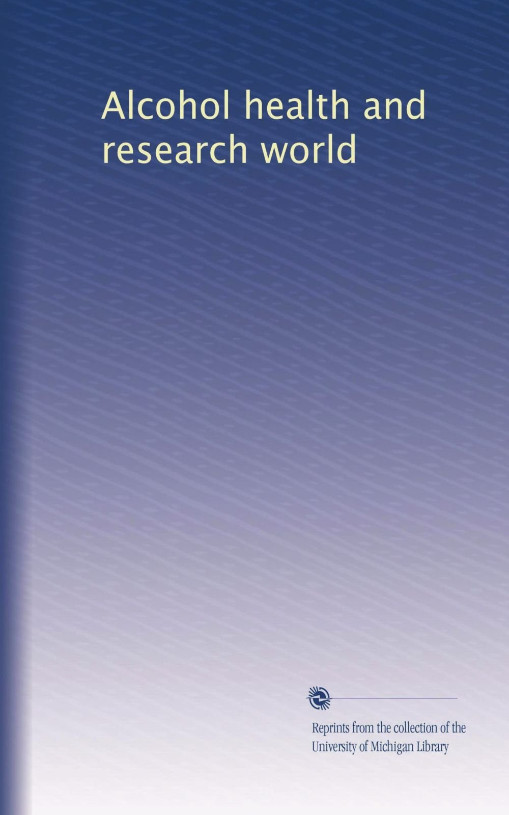 Download Alcohol health and research world (Volume 6) pdf