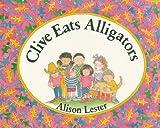 Clive Eats Alligators, Alison Lester, 0395584086