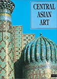 Central Asian Art, Parkstone Press Staff, 1859951589