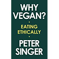 Why Vegan?: Eating Ethically