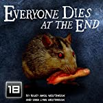 Everyone Dies at the End: Volume 1 | Riley Amos Westbrook,Sara Lynn Westbrook