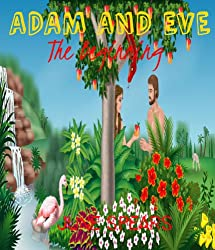 Adam and Eve - The Beginning (Famous Bible Stories Book 1)