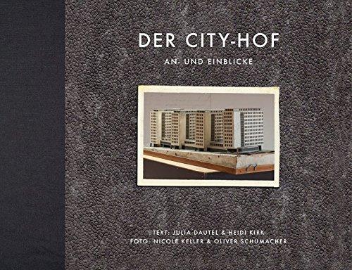 Der City-Hof: An- und Einblicke