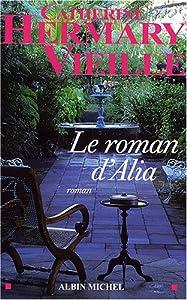 """Afficher """"Le roman d'Alia"""""""