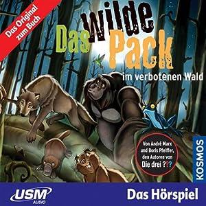 Das wilde Pack im verbotenen Wald (Das wilde Pack 6) Hörspiel