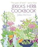 Jekka's Herb Cookbook, Jekka McVicar and Hannah McVicar, 1554078148