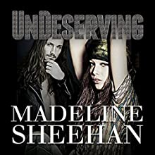 Undeserving: Undeniable, Book 5 Audiobook by Madeline Sheehan Narrated by Tatiana Sokolov