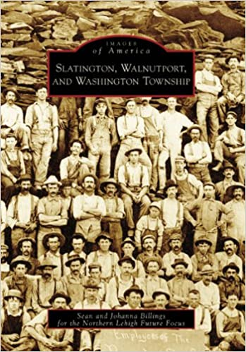 Slatington, Walnutport, and Washington Township (Images of America)