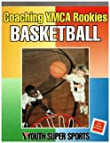 Coaching YMCA Rookies Basketball, YMCA of the USA Staff, 0736003371