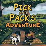 Pick and Pack's Adventure, Gaye Lynn Trusty, 1467071943