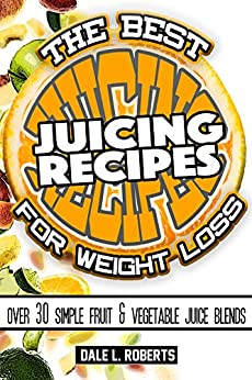 Best Juicing Recipes Weight Loss ebook