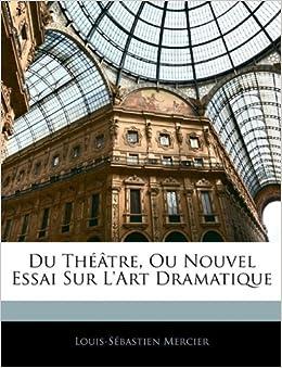 Du Théâtre, Ou Nouvel Essai Sur L'art Dramatique