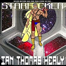 Starf*cker Audiobook by Ian Thomas Healy Narrated by Joshua Tuttle, Paul Tuttle, Chalet Findlay, Amy Still, Grace Bowman-Tuttle, Peter Steiger, Marco Palou, Delores Mull