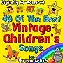 40 of the Best Vintage Children's Songs - Digitally Re-Mastered