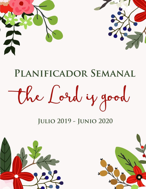 Planificador Semanal | Dios Es Bueno | Julio 2019 - Junio ...