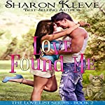 Love Found Me: The Love List, Book 2 | Sharon Kleve