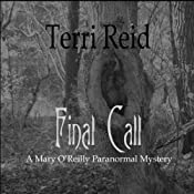 Final Call: A Mary O'Reilly Paranormal Mystery - Book Four: Mary O'Reilly Paranormal Mysteries, Volume 4 | Terri Reid