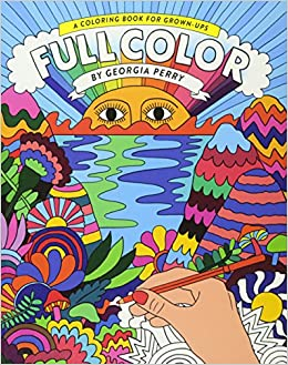 Full Color A Coloring Book For Grown Ups Georgia Perry 9781743791035 Amazon Books