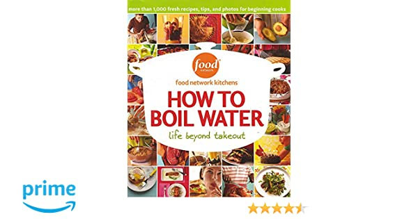 How to boil water food network kitchens 9780696226861 books how to boil water food network kitchens 9780696226861 books amazon forumfinder Choice Image