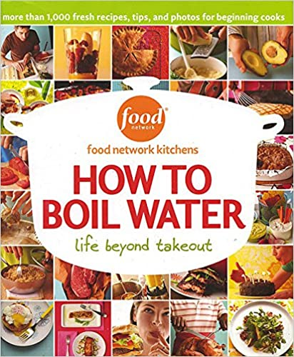 How to boil water food network kitchens 9780696226861 amazon how to boil water food network kitchens 9780696226861 amazon books forumfinder Gallery