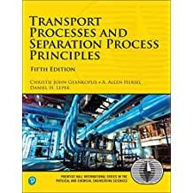 Transport Processes and Separation Process Principles (5th Edition)