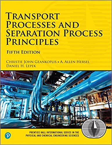 Transport Processes and Separation Process Principles (5th